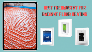 Best Thermostat for Radiant Floor Heating
