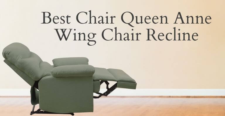 Best Chair Queen Anne Wing Chair Recliner