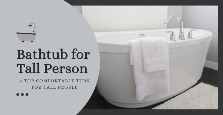 Bathtub for Tall Person