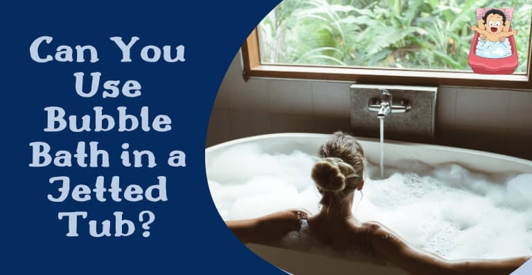 Can You Use Bubble Bath in a Jetted Tub