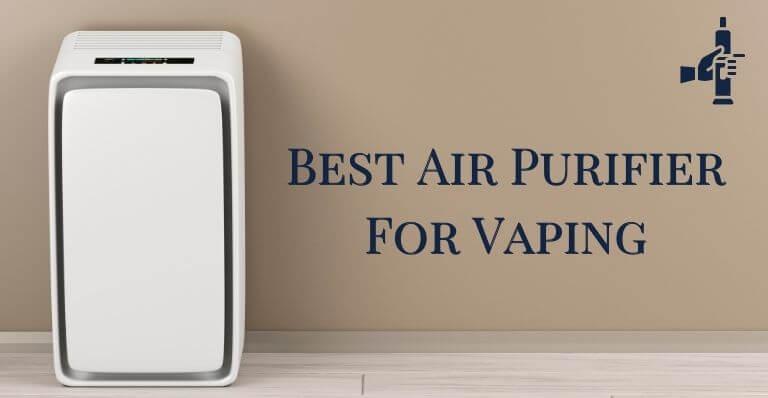Best Air Purifier For Vaping