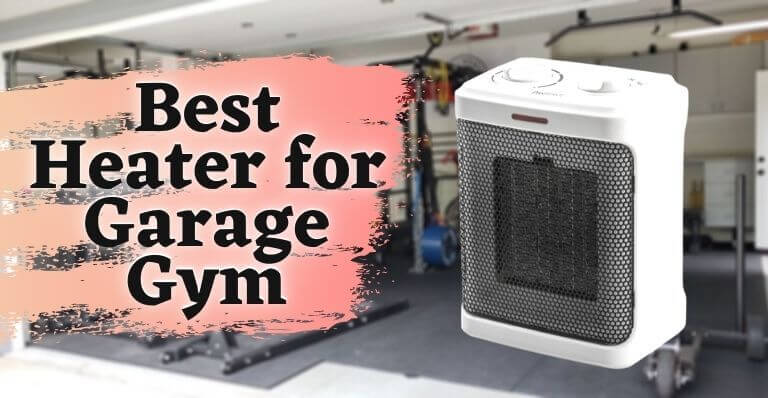 Best Heater for Garage Gym