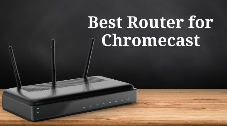 Best Router for Chromecast