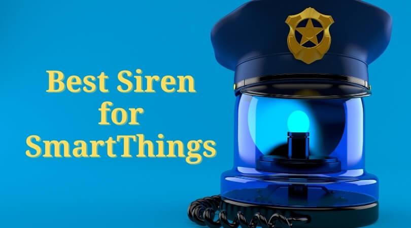 Best Siren for SmartThings