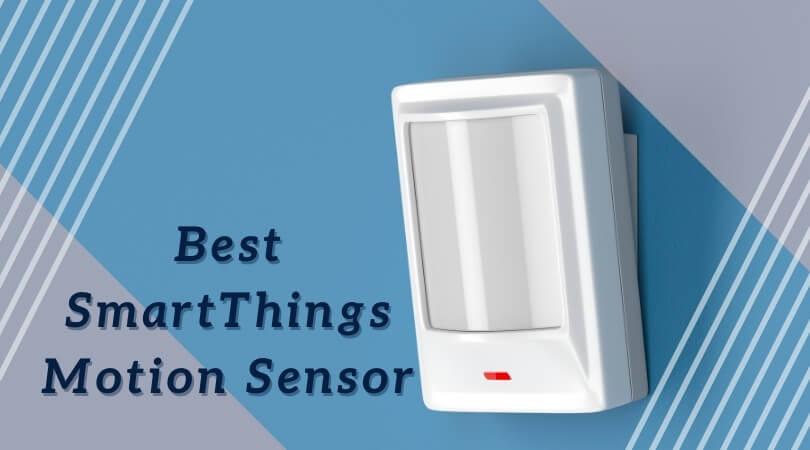 Best SmartThings Motion Sensor