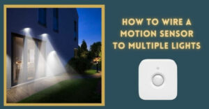 How to Wire a Motion Sensor to Multiple Lights (2) (1)