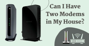 Can I Have Two Modems in My House