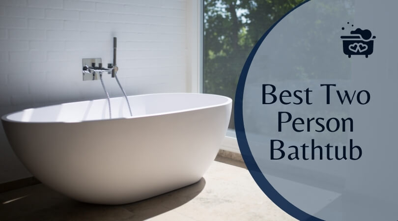 Best Two Person Bathtub