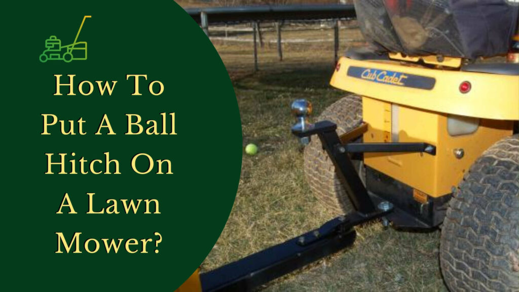 How To Put A Ball Hitch On A Lawn Mower