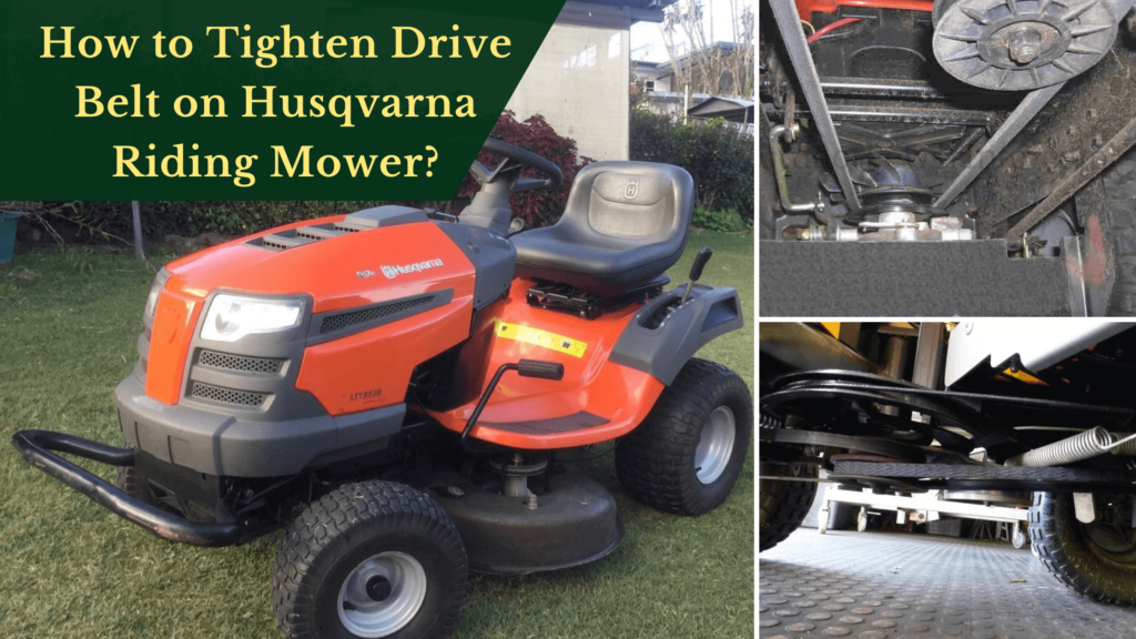 How to Tighten Drive Belt on Husqvarna Riding Mower